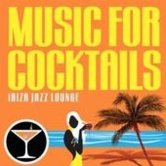 Music For Cocktails - Ibiza Jazz Lounge